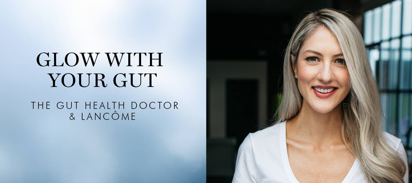 Gut Health with Dr Rossi and Lancôme